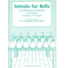 Introits for Bells. 2 Octaves, 4-7 Ringe