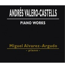 Andrés Valero-Castells Piano Works