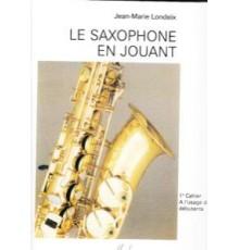 Le Saxophone en Jouant Vol. 1