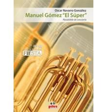 """Manuel Gómez """"El Super"""""""