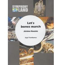 Let? s Bone March