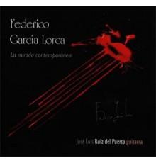 Federico García Lorca. La Mirada Contemp