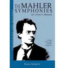 The Mahler Symphonies. An Owner?s Manual