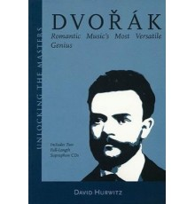 Dvorak. Romantic Music?s Most Versatile