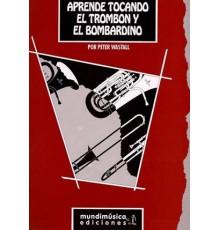 Aprende Tocando el Trombón y El Bombardi