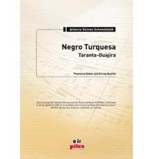 Negro Turquesa. Taranta-Guajira