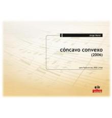 Cóncavo Convexo (2006)