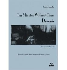 Ten Minutes Without Time: Devenir/ Full