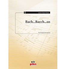 Bach...Bacch...us