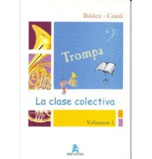La Clase Colectiva. Trompa Vol.1