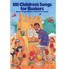 101 Children? s Song for Buskers