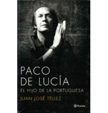 Paco de Lucía. El Hijo de la Portuguesa.