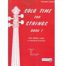 Solo Time For Strings/ Teacher?s Manual