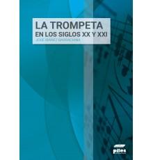 La Trompeta en los Siglos XX y XXI
