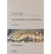Dvorak. Las Sinfonías y Los Conciertos