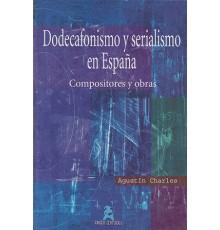 Dodecafonismo y Serialismo en España,