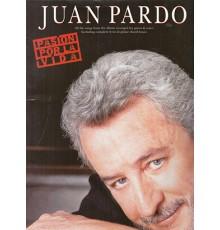 *Juan Pardo, Pasión por la Vida
