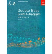 Double Bass Scales & Arpeggios Gr. 6-8