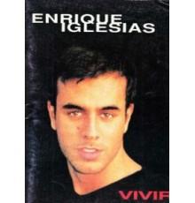 *Enrique Iglesias. Vivir
