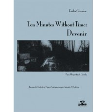 Ten Minutes Without Time: Devenir/ Full