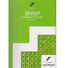 Bepop. El Lenguaje Del Jazz
