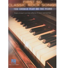 First 50 Classic Rock Songs Easy Piano