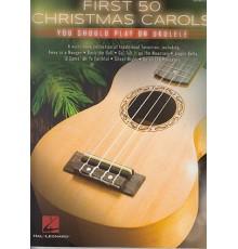 First 50 Christmas Carols Ukelele