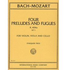 Four Preludes and Fugues K. 404a Set I
