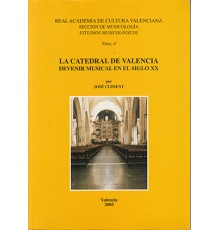 La Catedral de Valencia. Devenir Musical